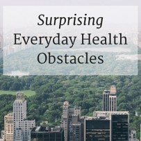 Surprising Everyday Health Obstacles